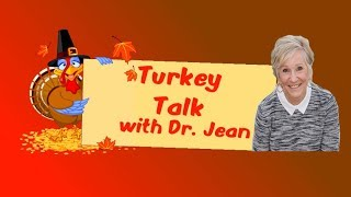 Turkey Talk with Dr  Jean - See Activities in Description