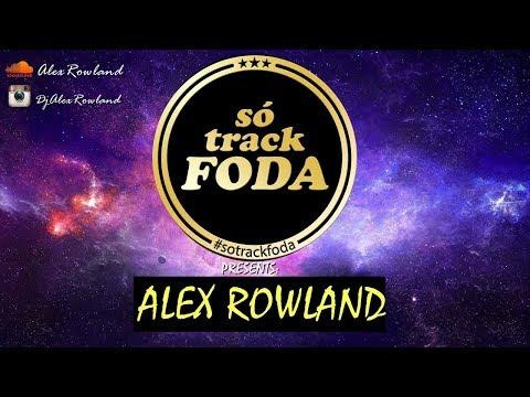 Alex Rowland (So Track Foda)#005 feat ALOK, Vintage Culture, Illusionize, Jetlag