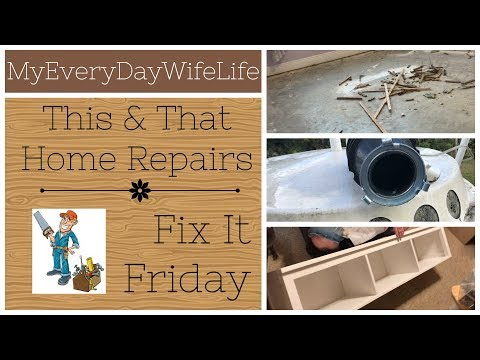 This & That Home Repairs || Fix It Friday