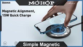 Mở hộp bộ sạc không dây chuẩn QI tối ưu cho iPhone 12 Baseus Simple Magnetic Wireless Charger 15W