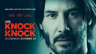 knock knock official trailer 2015 keanu reeves thriller movie hd