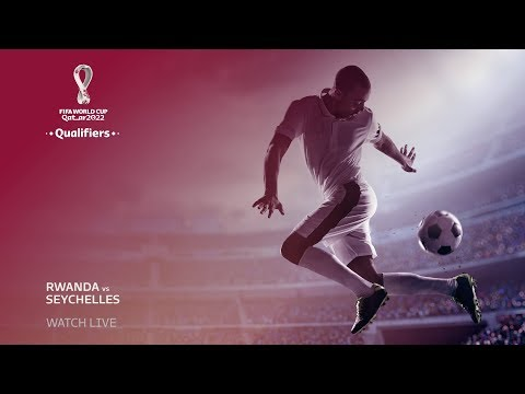 Rwanda v Seychelles - FIFA World Cup Qatar 2022™ qualifier - FRENCH COMMENTARY