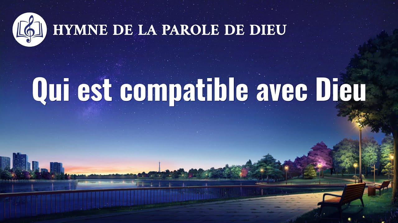 Musique chrétienne en français « Qui est compatible avec Dieu »