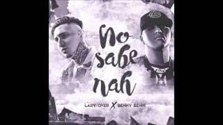 Benny Benni ft. Lary Over - No Sabe Nah