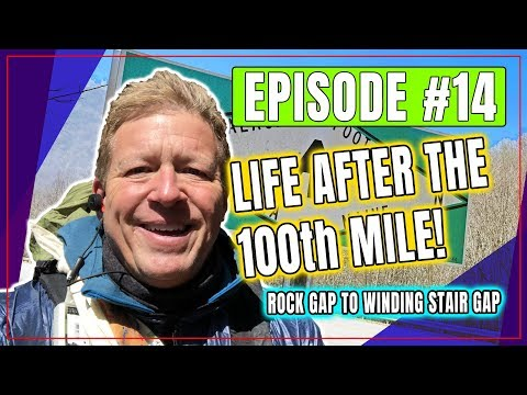 IntrepiDan Episode 14 - Life After the 100th Mile, Rock Gap to Winding Stair Gap