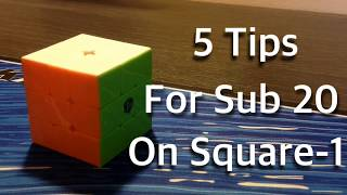 5 Simple Tips To Get Sub 20 On Square-1