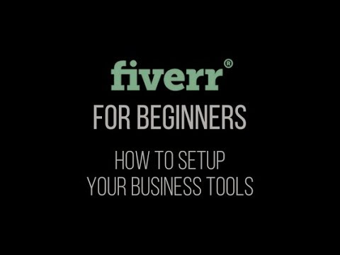 Fiverr for beginners (How to Setup Your Business Tools)