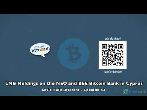 LMB Holdings on the NEO and BEE Bitcoin Bank in Cyprus