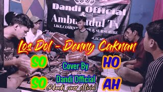🔴 Los Dol - Denny Caknan Cover By Dandi Official