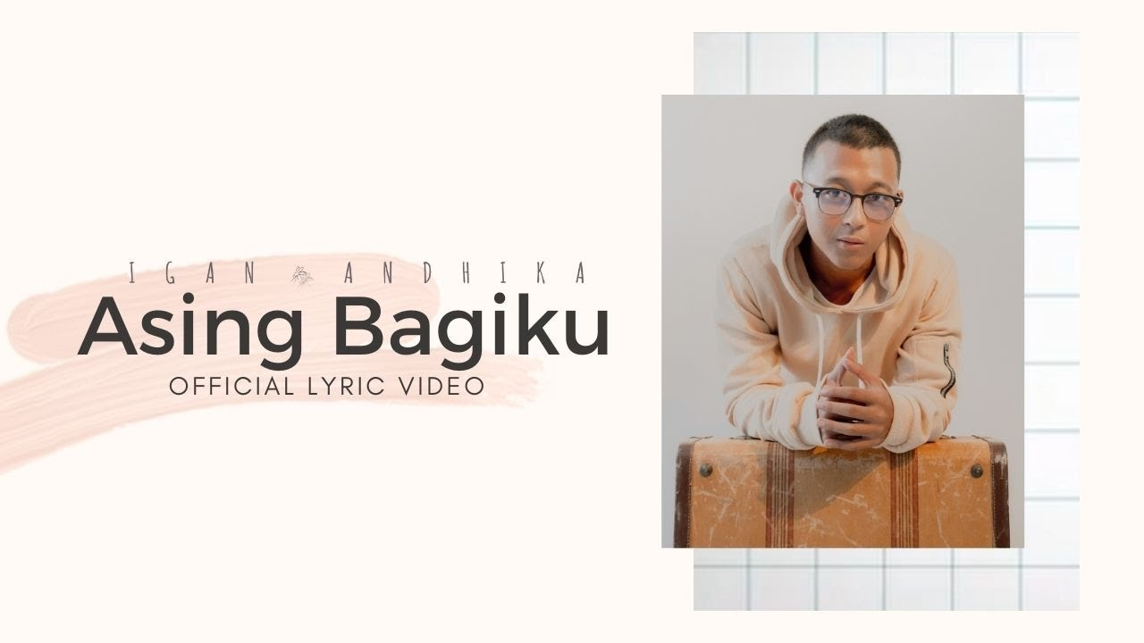 Igan Andhika - Asing Bagiku (Official Lyric Video)