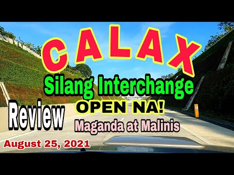 OMG! ANG GANDA! WATCH CALAX NEWLY OPEN SILANG INTERCHANGE EAST. AMAZING TRAVEL TIME! AUGUST 25, 2021
