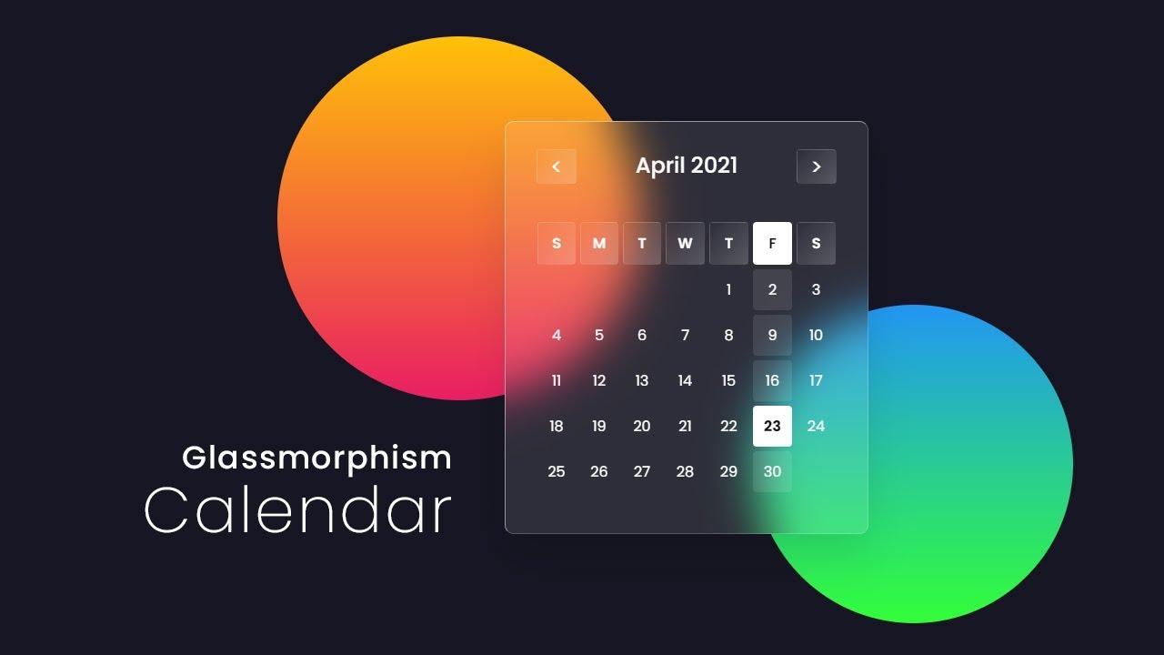 Javascript Dynamic Calendar   CSS Glassmorphism Calendar UI Design
