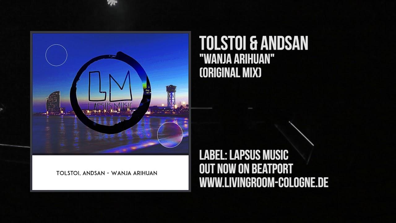 Download Tolstoi & Andsan - Wanja Arihuan (Orginal Mix)