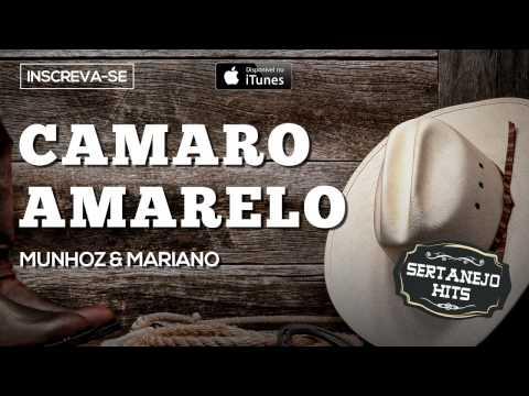 Camaro Amarelo - Munhoz & Mariano (Sertanejo Hits)