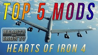 TOP 5 Mods in HOI4 Hearts of Iron IV - (TOP 5) Mods MOD REVIEW [HOI4]