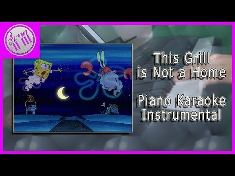 """This Grill Is Not a Home"" - Spongebob Squarepants 