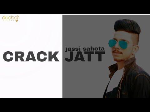 Crack Jatt - Jassi Sahota|| Latest Punjabi Song 2018|| Doabarecordsofficial