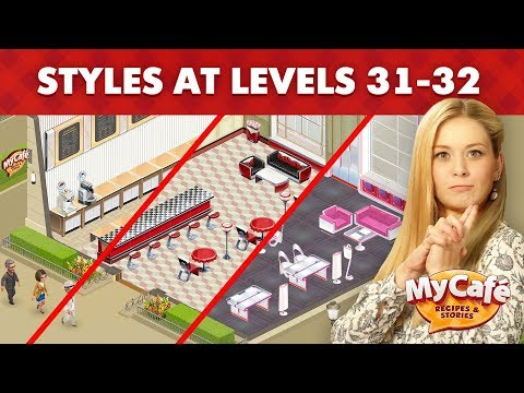 My Cafe: Style Comparison At Levels 31-32 - YouTube