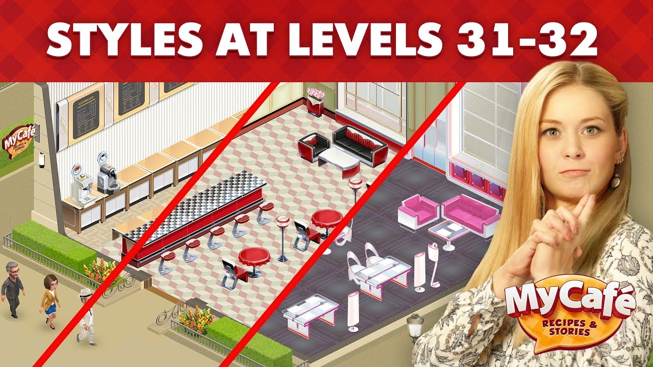 My Cafe: Style Comparison At Levels 31-32
