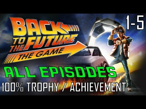 Back to the Future The Game | EPISODES 1-5 (All Trophies / Achievements) 30th Anniversary Gameplay