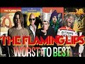 THE FLAMING LIPS - Worst to Best