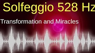 POWERFUL Solfeggio 528 Hz: transformation and miracles