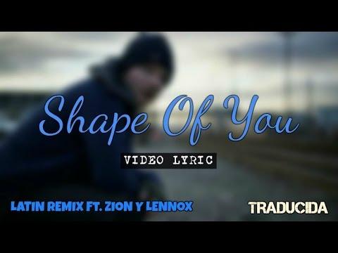 Shape Of You (Letra/Traducida)   Ed Sheeran ft. Zion y Lennox