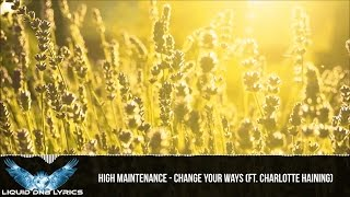 [LYRICS] High Maintenance - Change Your Ways (ft. Charlotte Haining)