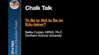 Chalk Talk — To Be or Not to Be an Edu-tainer?