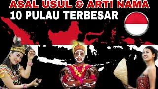 Jarang diketahui! Inilah Asal Usul & Arti Nama 10 PULAU TERBESAR di Indonesia
