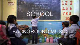 SCHOOL BACKGROUND MUSIC