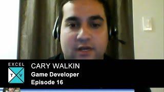 Excel.TV - Episode 16 with Excel Game Developer Cary Walkin