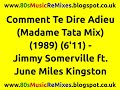 Comment Te Dire Adieu (Madame Tata Mix) - Jimmy Somerville ft. June Miles Kingston | 80s Club Mixes