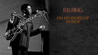 Watch Bb King On My Word Of Honor video