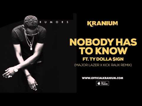 Kranium - Nobody Has To Know feat. Ty Dollar $ign ( Major Lazer & Kickraux) (Official Audio)