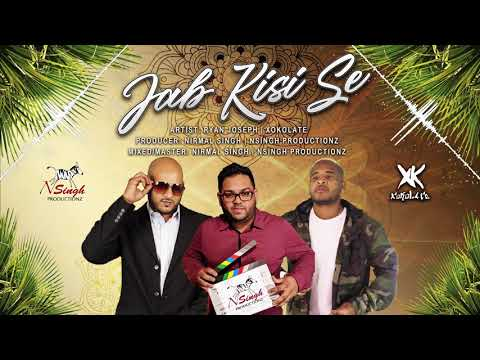 Jab Kisi Se | Ryan Joseph | XokoLate | Nsingh Productionz