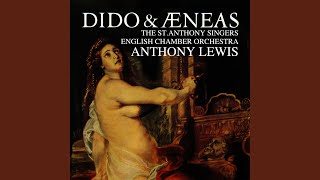Dido & Aeneas, Act 1: Ah, Belinda, I Am Prest With Torment