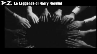 Il Lato Oscuro di Harry Houdini | P.Z.