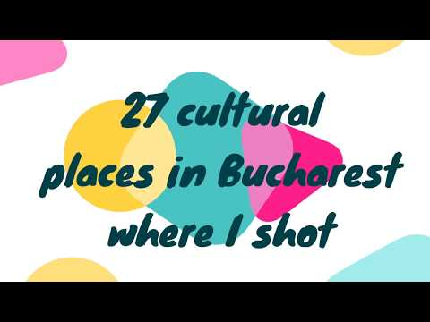 27 cultural places in Bucharest where I shot in 1 year/Verbs describe us