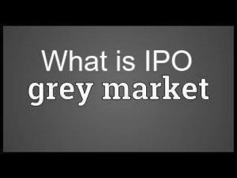 What is IPO Grey Market == IPO ग्रे मार्केट के बारे में जानें