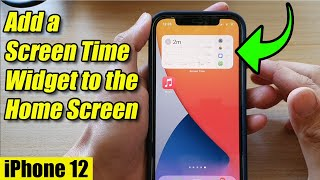 iPhone 12: How to Add a Screen Time Widget to the Home Screen