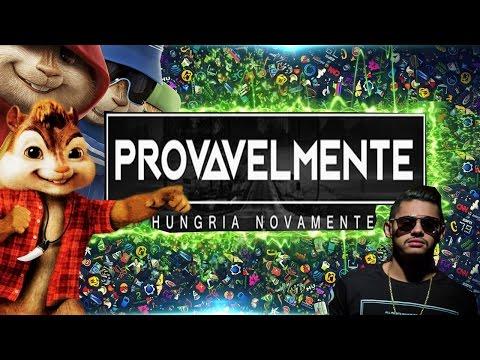 Provavelmente - Hungria Hip Hop VERSÃO Alvin E Os Esquilos.
