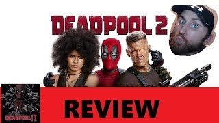 DEADPOOL 2 MOVIE REVIEW DID THIS SEQUEL RUIN EVERYTHING??