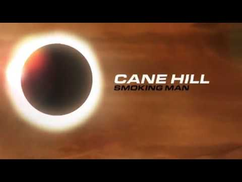 Cane Hill - Smoking Man