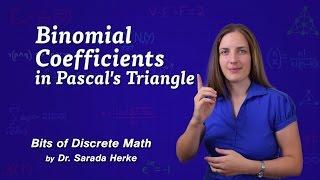 Discrete Math: 01. Binomial Coefficients In Pascal's Triangle