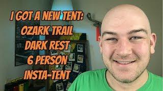 I Got A New Tent: Ozark Trail Dark Rest 6 Person Insta-tent
