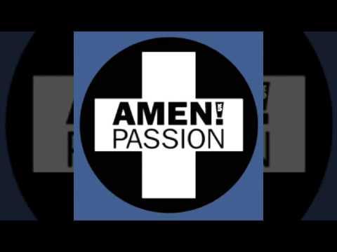 Amen - Passion (Running Through My Veins)