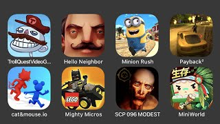 Troll quest Video Games, Hello Neighbor, Minion Rush, Payback 2, Cat and Mouse, Mighty Micros...