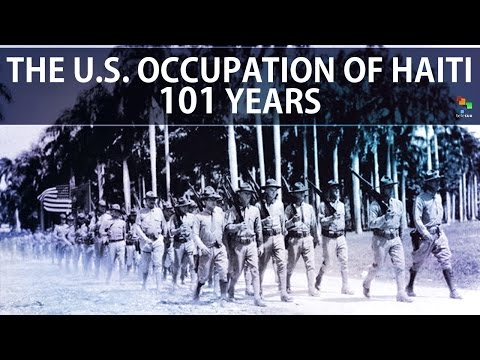 U.S. Occupation in Haiti: 101 Years