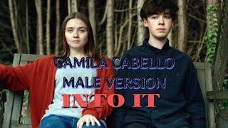Camila Cabello - Into It (Male Version)